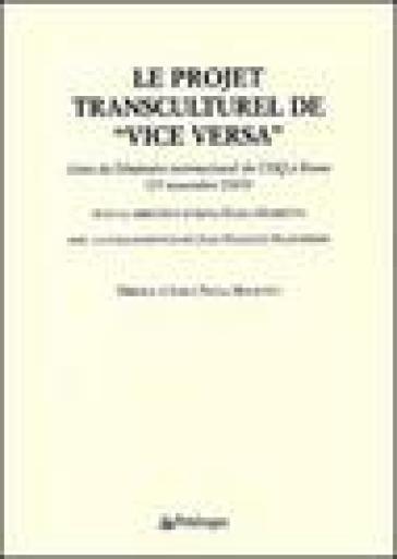 Projet transculturel de «Vice versa» (Le) - A. P. Mossetto |