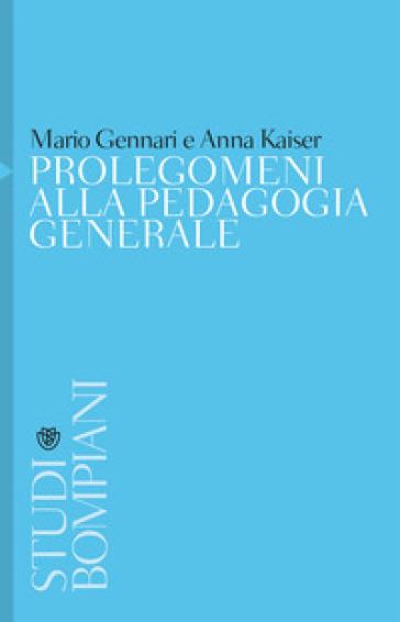 Prolegomeni alla pedagogia generale - Mario Gennari   Rochesterscifianimecon.com