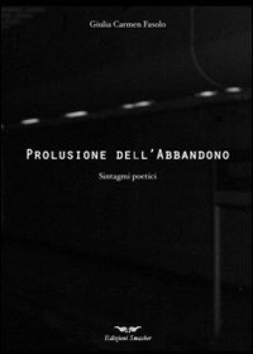 Prolusione dell'abbandono - Carmen Fasolo | Ericsfund.org