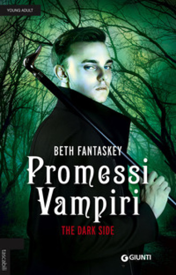 Promessi vampiri. The dark side - Beth Fantaskey |