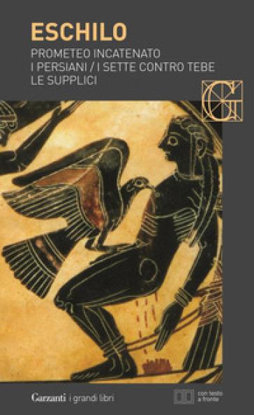 Prometeo incatenato-I persiani-I sette contro Tebe-Le supplici. Testo greco a fronte - Eschilo | Jonathanterrington.com