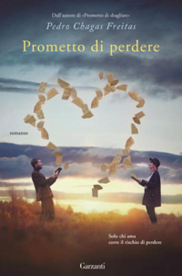 Prometto di perdere - Pedro Chagas Freitas |