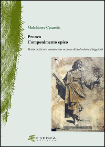 Pronea. Componimento epico - Melchiorre Cesarotti |
