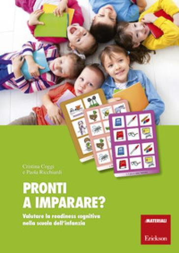Pronti a imparare? Valutare la readiness cognitiva nella scuola dell'infanzia. Con aggiornamento online - Cristina Coggi | Thecosgala.com