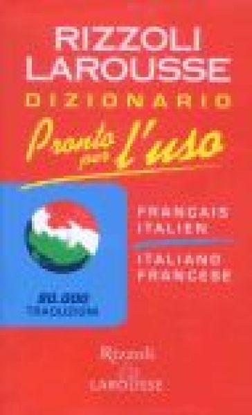 Pronto per l'uso. Dizionario italiano-francese, francese-italiano -  pdf epub