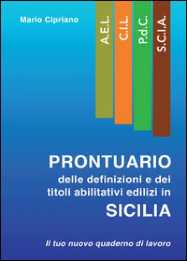 Prontuario delle definizioni e dei titoli abilitativi edilizi in Sicilia - Mario Cipriano   Ericsfund.org