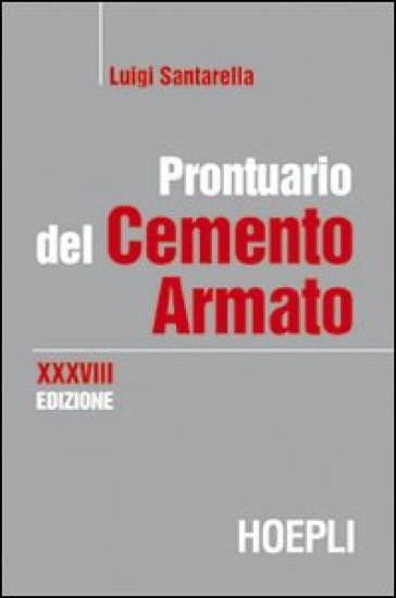 Prontuario del cemento armato - Luigi Santarella |