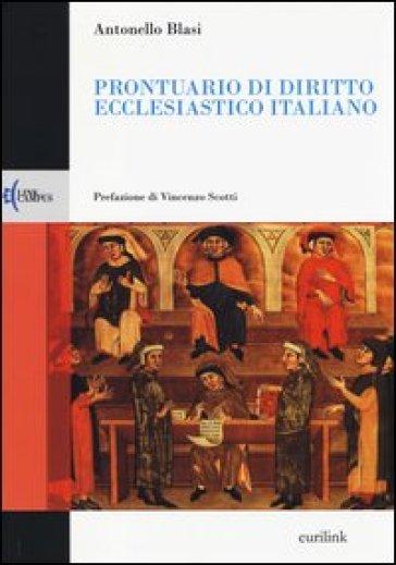 Prontuario di diritto ecclesiastico italiano - Antonello Blasi |