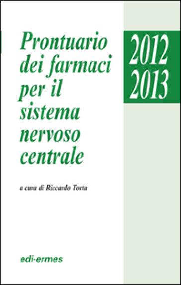 Prontuario dei farmaci per il sistema nervoso centrale - R. Torta pdf epub