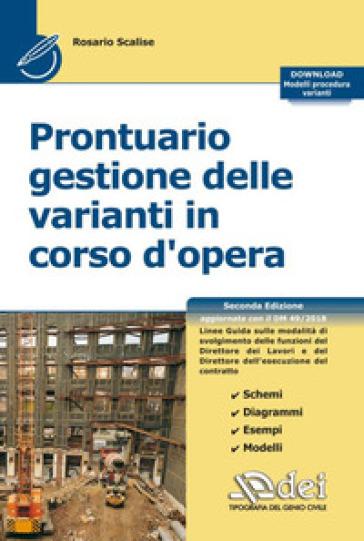 Prontuario gestione delle varianti in corso d'opera. Con Contenuto digitale per download - Rosario Scalise |