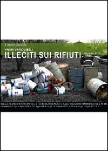 Prontuario degli illeciti sui rifiuti - Tiziano Granata | Jonathanterrington.com