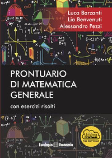 Prontuario di matematica generale. Con esercizi risolti - Luca Barzanti |
