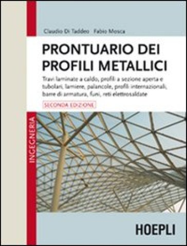 Prontuario dei profili metallici - Fabio Mosca | Jonathanterrington.com
