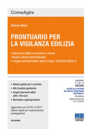 Prontuario per la vigilanza edilizia - Stefano Maini |