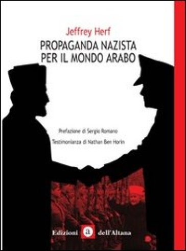Propaganda nazista nel mondo arabo - Jeffrey Herf | Rochesterscifianimecon.com