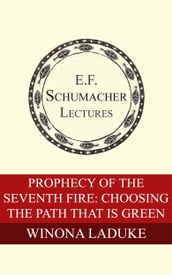 Prophecy of the Seventh Fire: Choosing the Path That Is Green