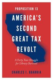 Proposition 13 - America s Second Great Tax Revolt