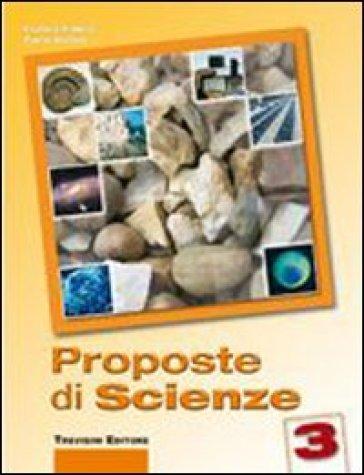 Proposte di scienze. Con espansione online. Per la Scuola media. 3. - Franca Fabris  