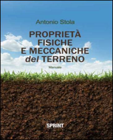 Proprietà fisiche e meccaniche del terreno - Antonio Stola pdf epub