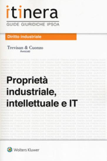 Proprietà industriale, intellettuale e IT. Con Contenuto digitale (fornito elettronicamente) - Studio Trevisan&Cuonzo |