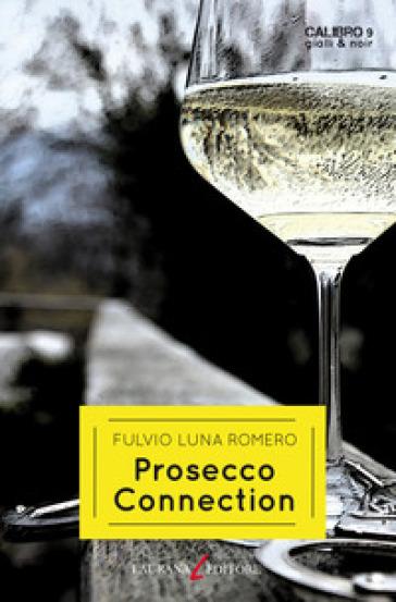 Prosecco connection - Fulvio Luna Romero |