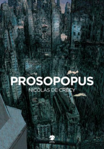 Prosopopus - Nicolas De Crécy | Rochesterscifianimecon.com