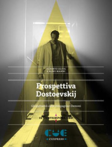 Prospettiva Dostoevskij. Gli spettacoli della compagnia I demoni - Alberto Oliva | Jonathanterrington.com