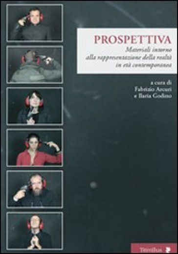 Prospettiva. Materiali intorno alla rappresentazione della realtà in età contemporanea - I. Godino |