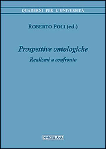 Prospettive ontologiche. Realismi a confronto - R. Poli | Jonathanterrington.com