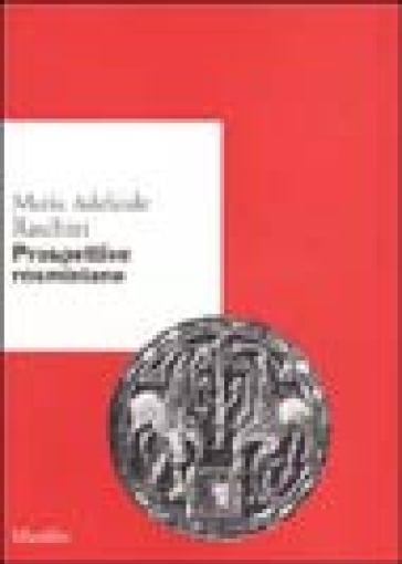 Prospettive rosminiane - Maria Adelaide Raschini |