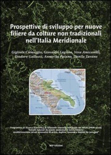 Prospettive di sviluppo per nuove filiere da colture non tradizionali nell'Italia meridionale - Gigliola Camaggio pdf epub