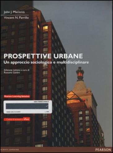 Prospettive urbane. Un approccio sociologico e multidisciplinare. Con eText. Con espansione online - John J. Macionis   Thecosgala.com