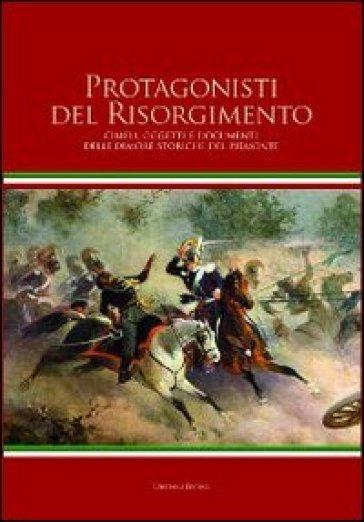 Protagonisti del Risorgimento. Cimeli, oggetti e documenti delle dimore storiche del Piemonte - T. Ricardi di Netro | Ericsfund.org