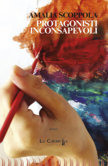 Protagonisti inconsapevoli - Amalia Scoppola |