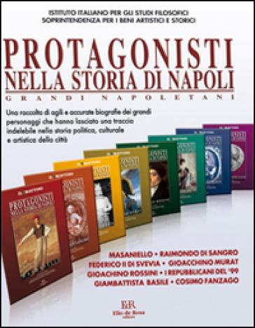 Protagonisti nella storia di Napoli. Grandi napoletani