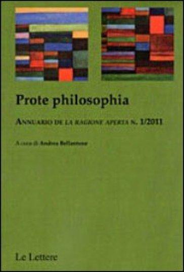 Prote philosophia. Annuario de «La ragione aperta». 1. - A. Bellantone  
