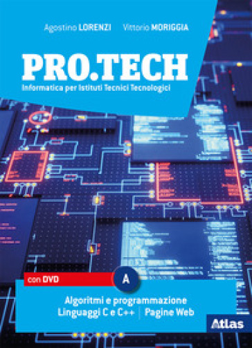 Pro.tech. Per le Scuole superiori. Con e-book. Con espansione online. Con DVD-ROM. A. - Agostino Lorenzi   Rochesterscifianimecon.com