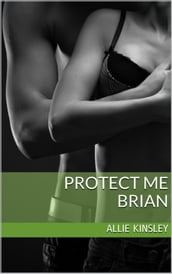 Protect Me - Brian