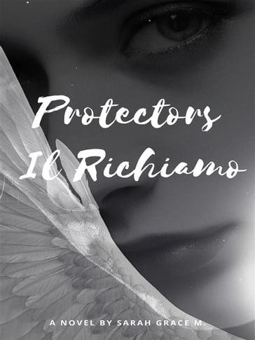 https://www.mondadoristore.it/img/Protectors-Il-Richiamo-Sarah-Grace-M/ea978882958551/BL/BL/82/NZO/05145c00-aec6-4c68-90e5-ae225b086e2a/?tit=Protectors%3A+Il+Richiamo&aut=Sarah+Grace+M.