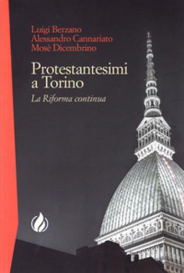 Protestantesimi a Torino. La Riforma continua - Luigi Berzano | Kritjur.org