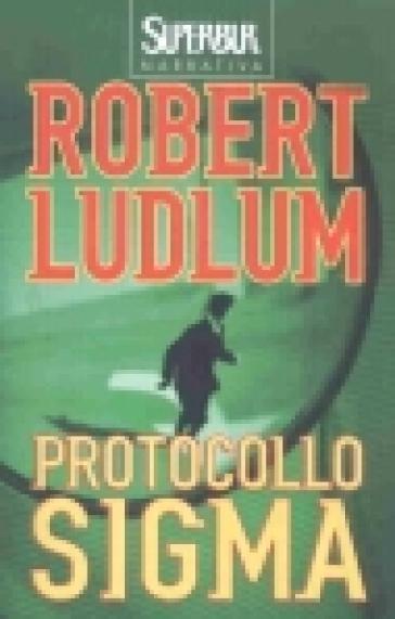 Protocollo Sigma - Robert Ludlum  