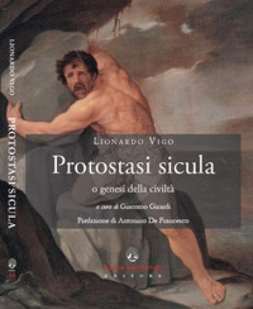 Protostasi sicula o genesi della civiltà - Lionardo Vigo | Kritjur.org