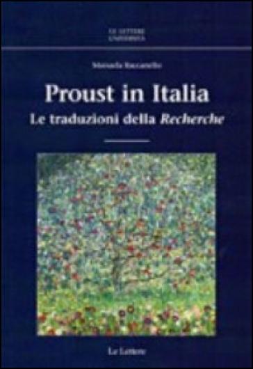 Proust in Italia. Le traduzioni della «Recherche» - Manuela Raccanello |