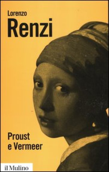 Proust e Vermeer. Apologia dell'imprecisione