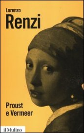 Proust e Vermeer. Apologia dell