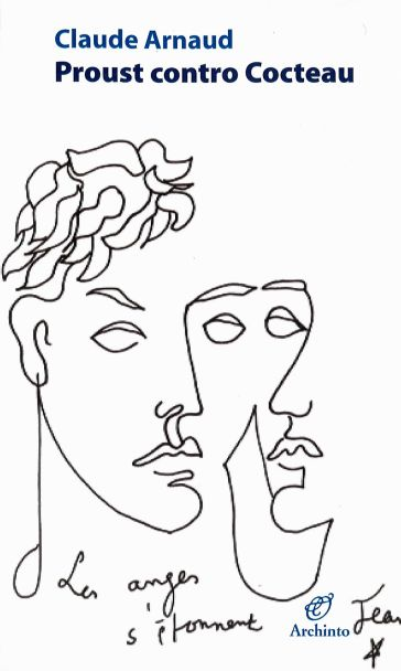 Proust contro Cocteau - Claude Arnaud | Ericsfund.org