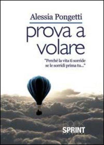 Prova a volare - Alessia Pongetti | Kritjur.org