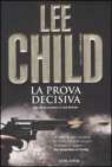 Prova decisiva (La) - Lee Child |