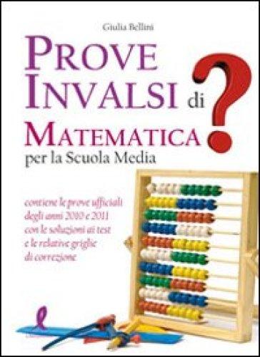 Prove INVALSI di matematica. Per la Scuola media - Giulia Bellini |
