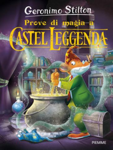 Prove di magia a Castel Leggenda - Geronimo Stilton | Rochesterscifianimecon.com